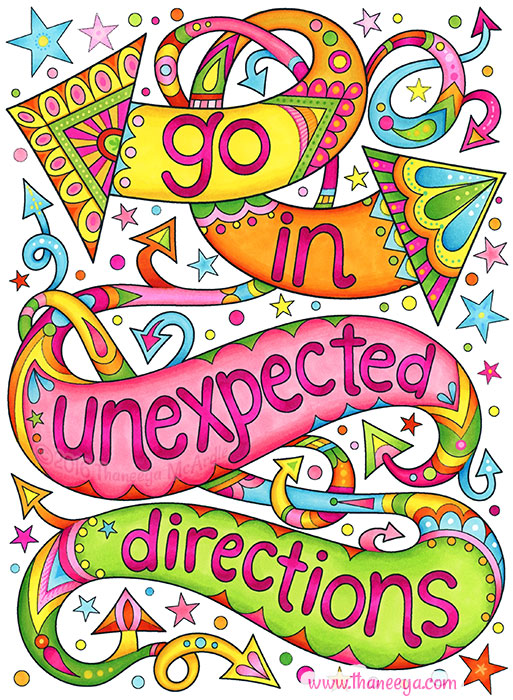 Go in Unexpected Directions by Thaneeya McArdle