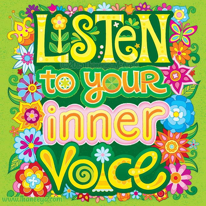 Listen to Your Inner Voice by Thaneeya McArdle