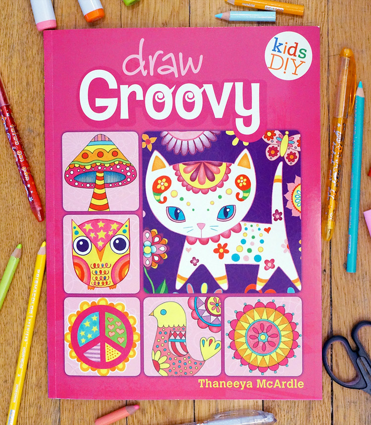 Draw Groovy, an art instruction book for kids by Thaneeya McArdle