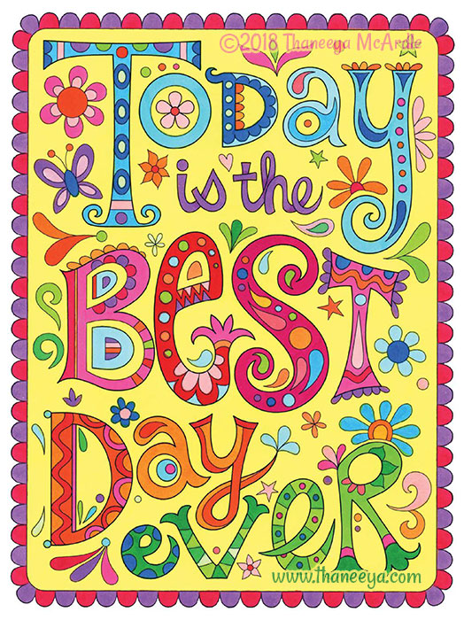 Today is the Best Day Ever by Thaneeya
