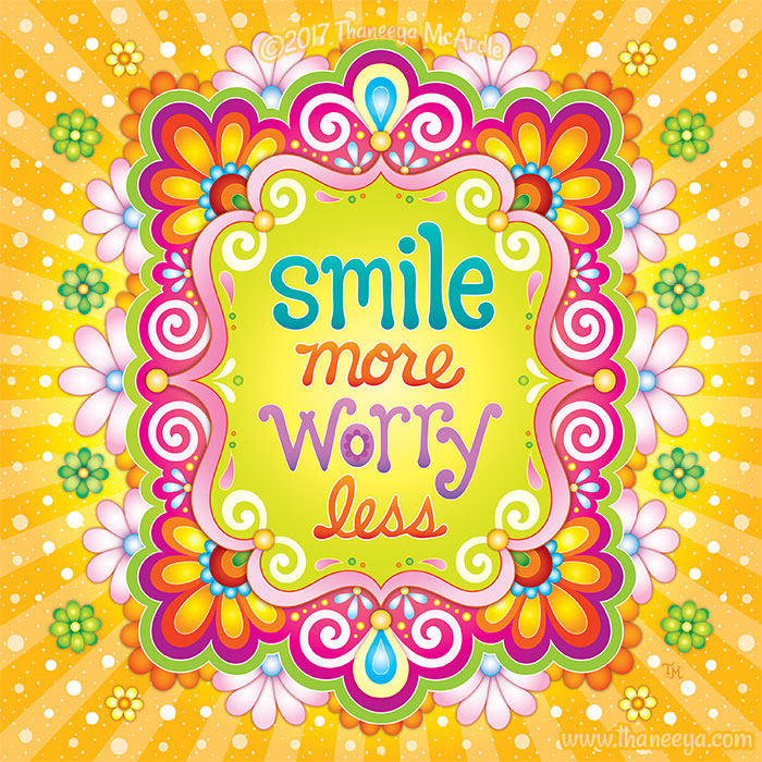 Smile More Worry Less by Thaneeya McArdle