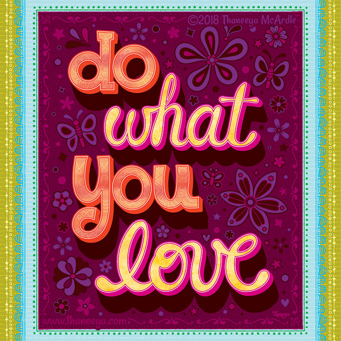 Do What You Love by Thaneeya McArdle