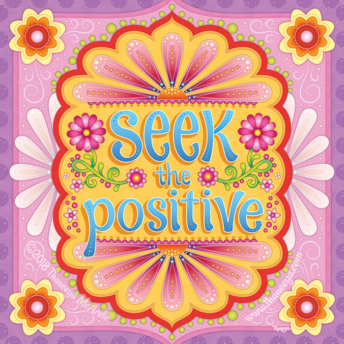 Seek the Positive by Thaneeya McArdle