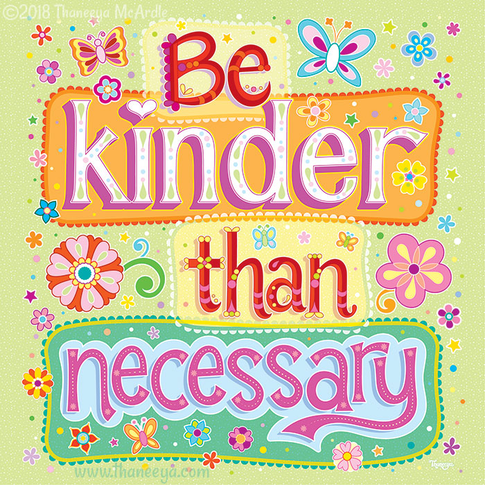 Be Kinder Than Necessary by Thaneeya McArdle