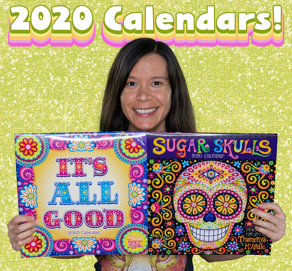 It's All Good 2020 Calendar and Sugar Skulls 2020 Calendar by Thaneeya McArdle