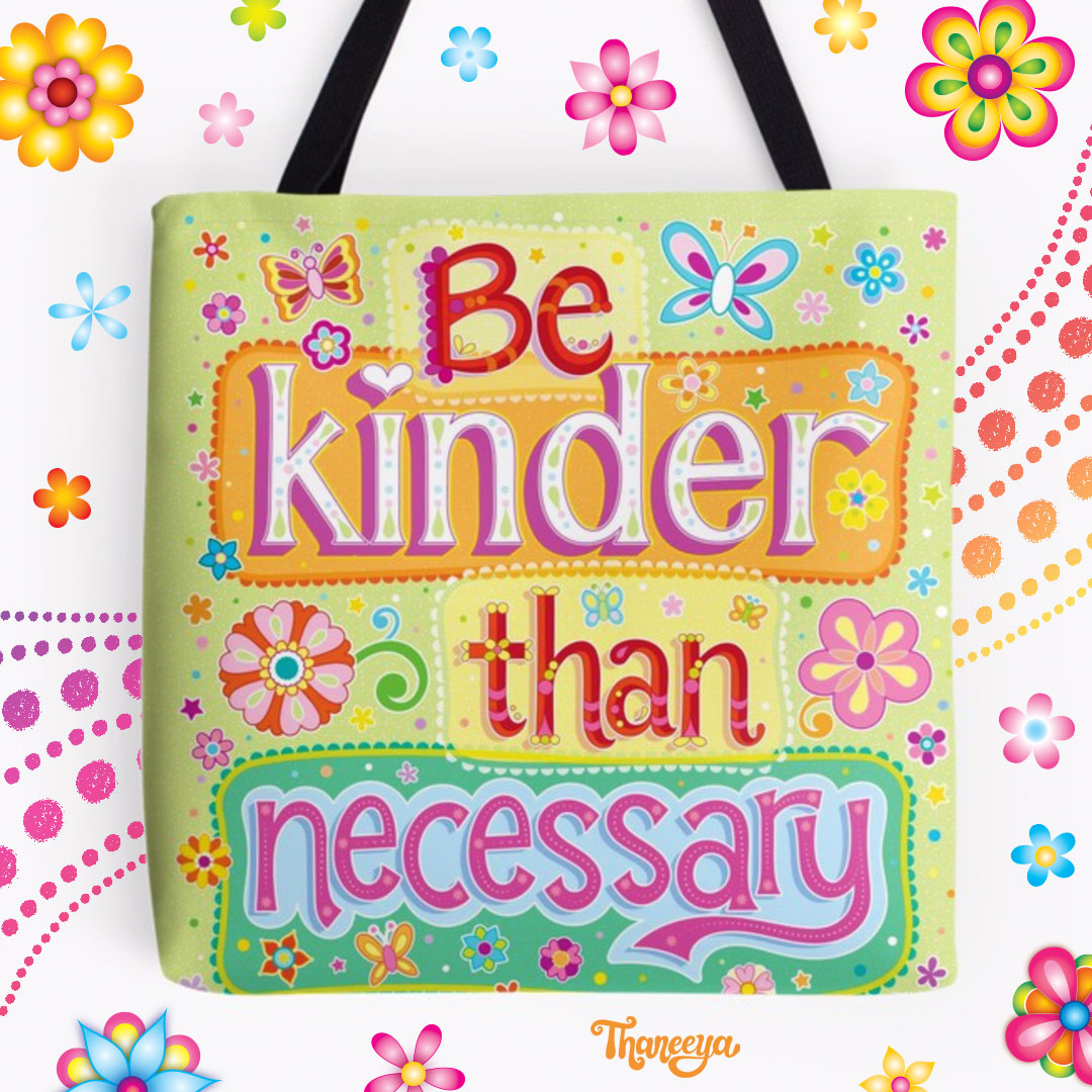 Be kinder than necessary tote bag