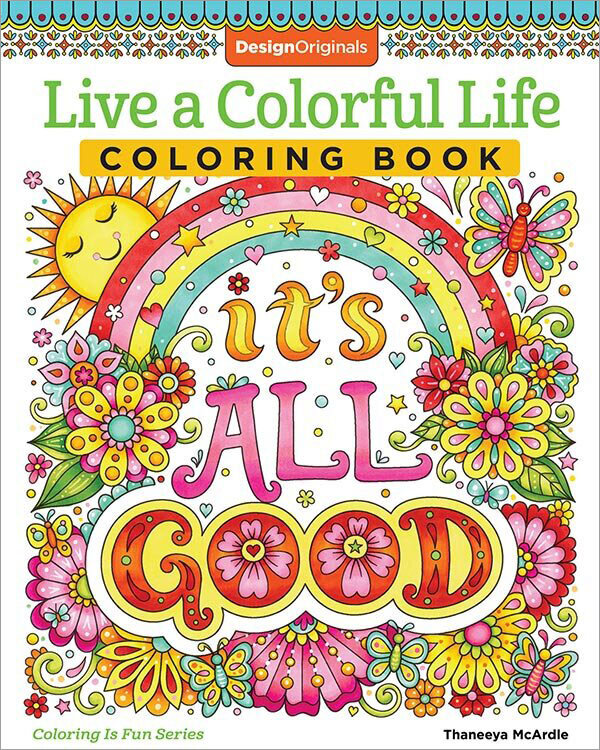 Live A Colorful Life Coloring Book By Thaneeya McArdle — Thaneeya.com