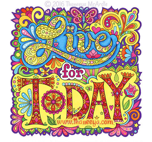 Live For Today Coloring Book By Thaneeya McArdle — Thaneeya.com