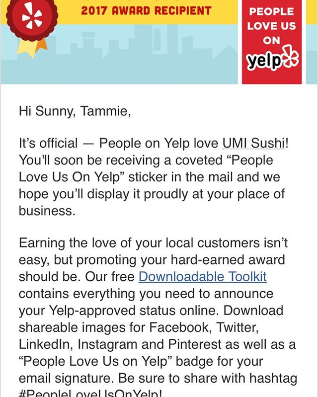 "Second year in a row at Roseville CA, ""PEOPLE LOVE US ON YELP"" 2017 AWARD RECIPIENT, Thank you to the Yelpers who love ❤️ UMI Sushi, and Thank you to my UMI Team! #2017awardrecipient #yelp #umisushiroseville #peopleloveusonyelp #roseville #sushi"
