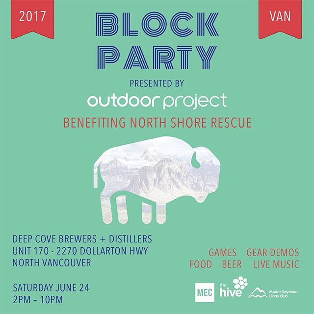 Stoked for Outdoor Project's Vancouver Block Party coming up on Saturday, June 24th!  We'll be joining in on the fun at @DeepCoveCraft, so come on out, enjoy some local beer and food, jam out to live music, and #PartyLikeYouGiveADamn for local nonprofit @NorthShoreRescue || Event admission is FREE for all, learn more at https://goo.gl/xAugDz - @arcteryx @hiveclimbing @expedition_old_growth @ryu_apparel @becomewellmen @treeline_woc @mec @northshorenews @evocarshare @lifespacegardens @musosent @northshorerescue @bc_adventuresmart