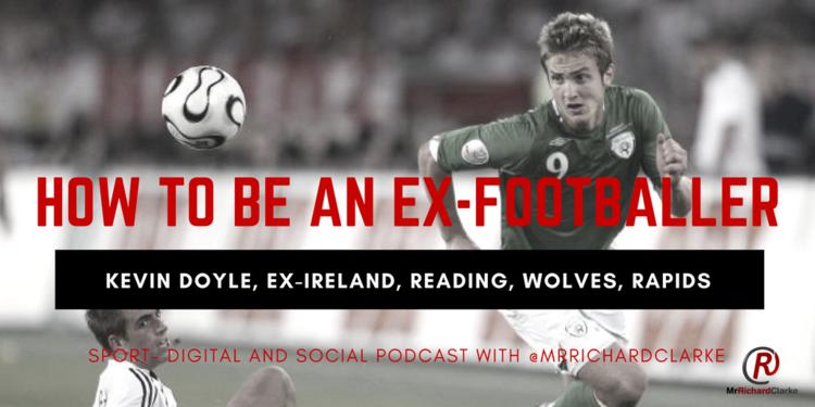 Kevin Doyle: How to be an ex-footballer — MrRichardClarke | Sports