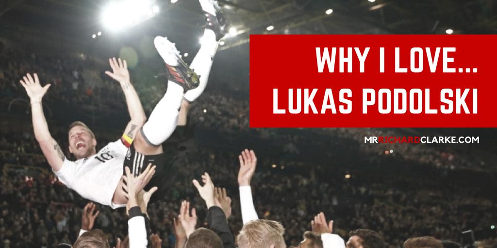 Why I love...Lukas PODOLSKI.png