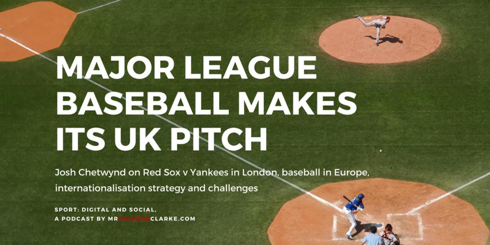 Josh Chetwynd: Major League Baseball Makes Its UK Pitch