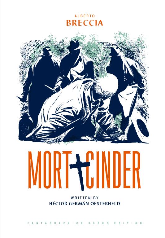 - 3. Mort Cinder by Hector Oesterheld and Alberto Breccia (Fantagraphics)