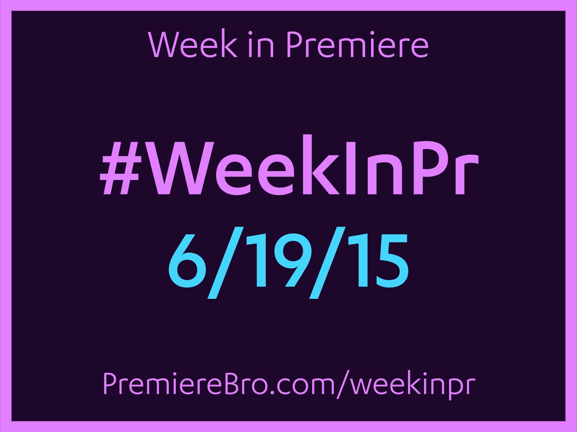 week-in-premiere-pro-6-19-15.jpg