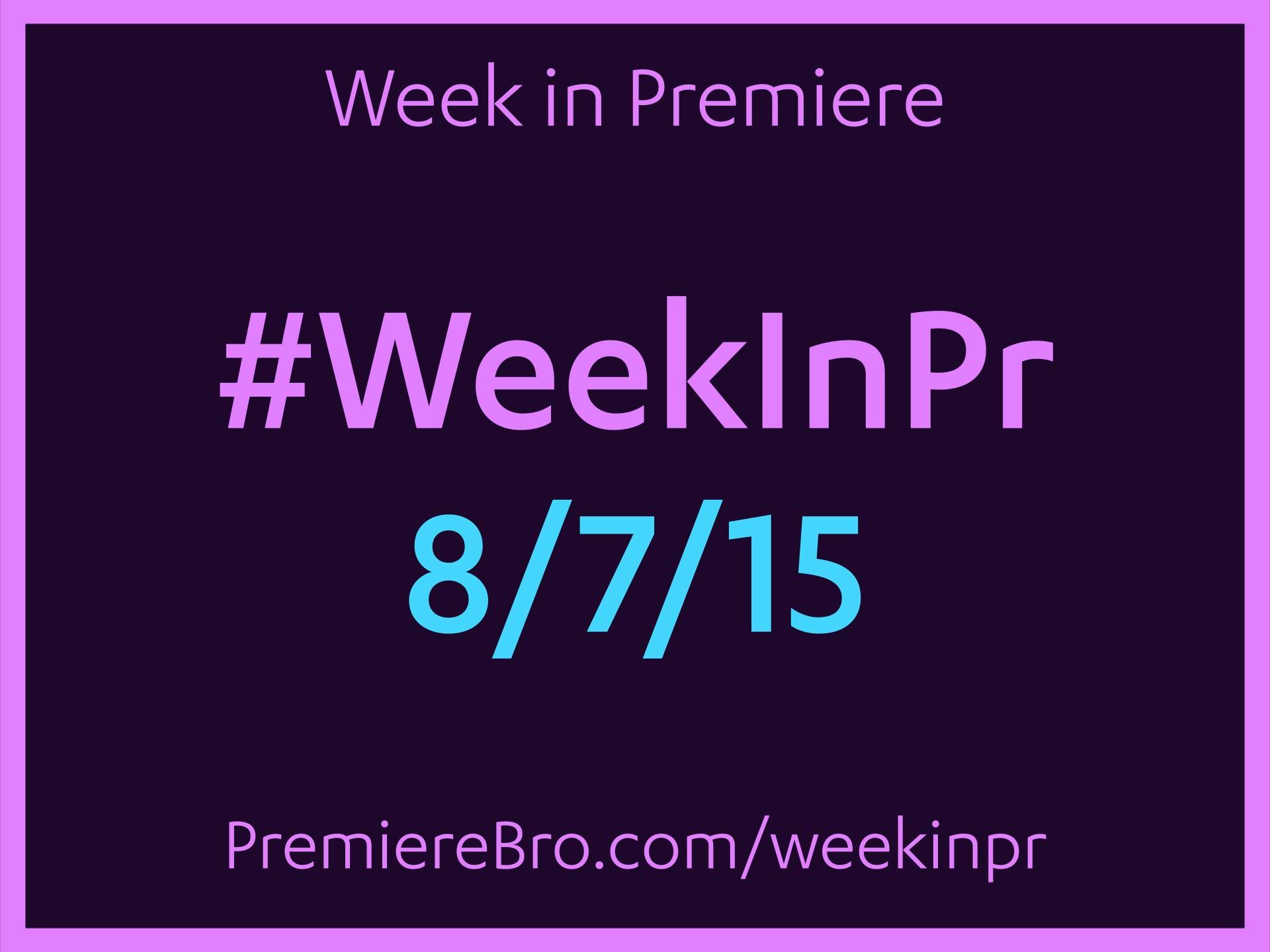 week-in-premiere-pro-8-7-15.jpg