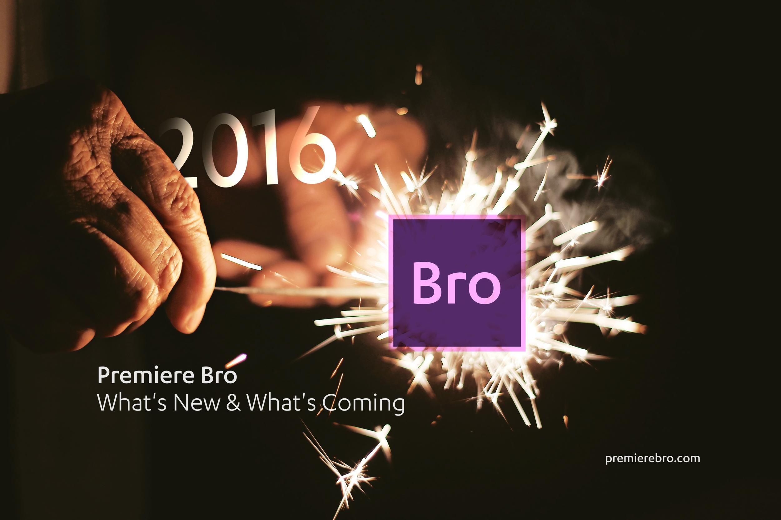 Premiere Bro 2016