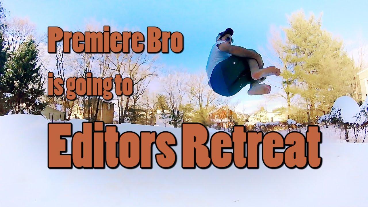 premiere-bro-is-going-to-editors-retreat.jpg