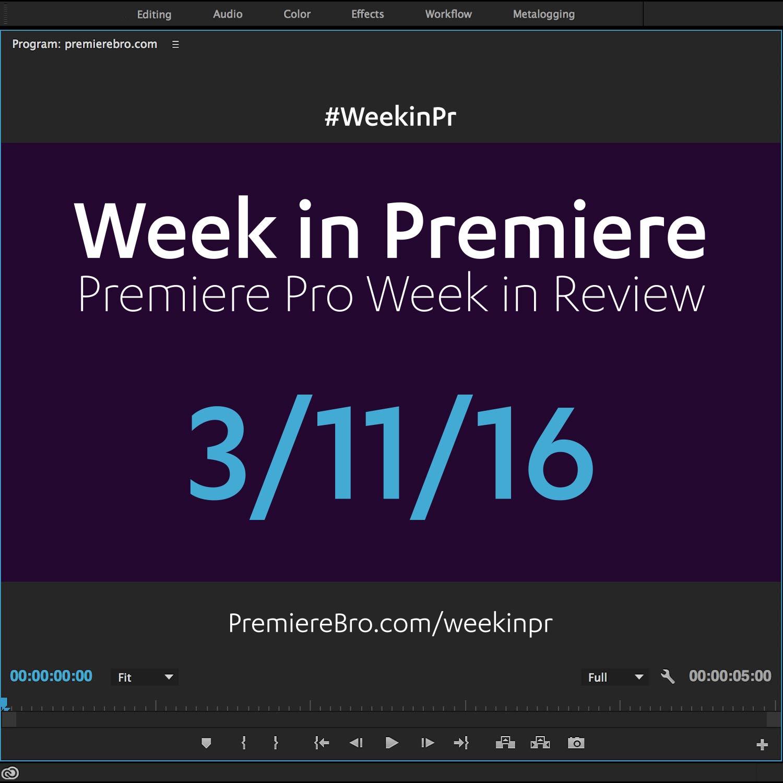 week-in-premiere-pro-031116