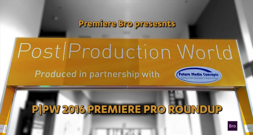 post-production-world-2016-premiere-pro-roundup