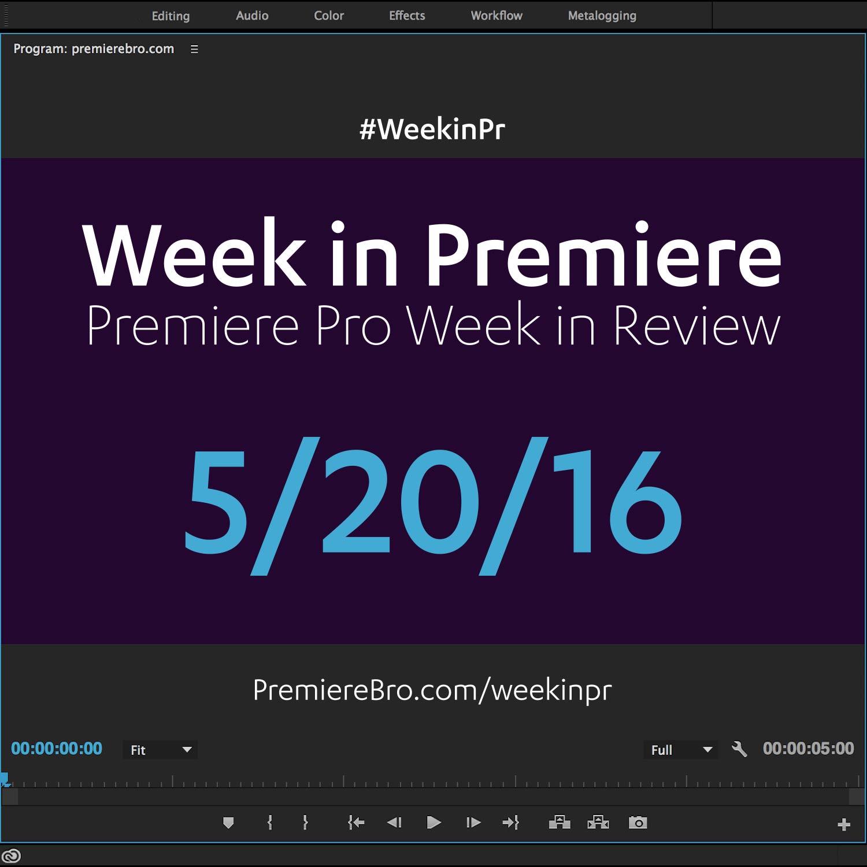 week-in-premiere-pro-052016.jpg
