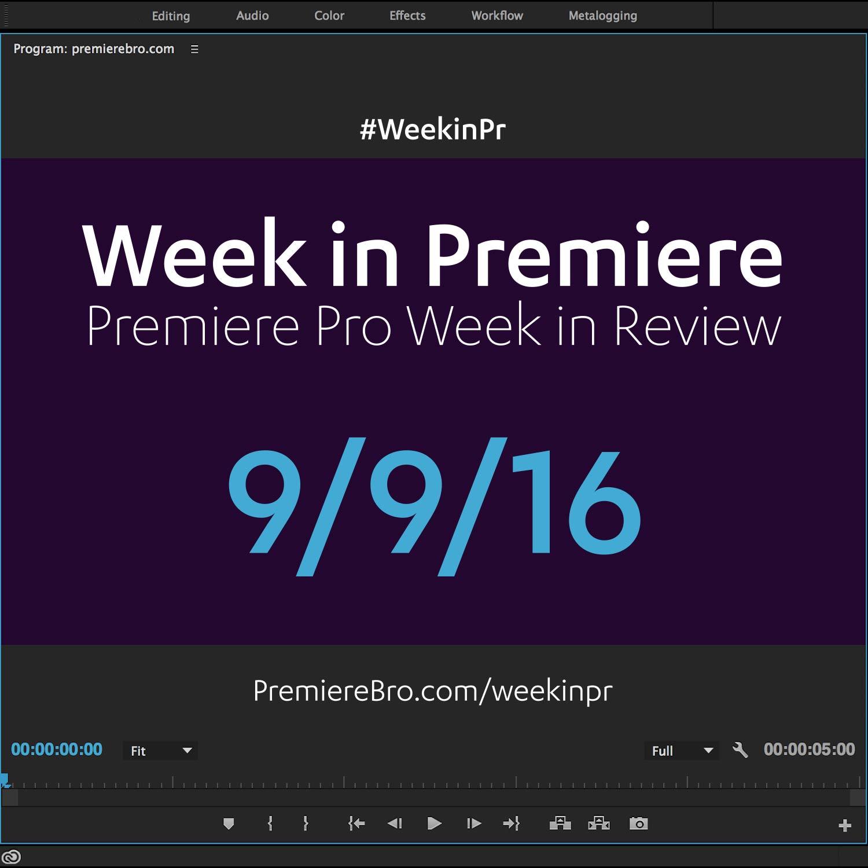 week-in-premiere-pro-090916