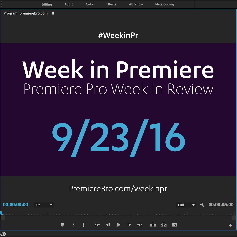 week-in-premiere-pro-092316
