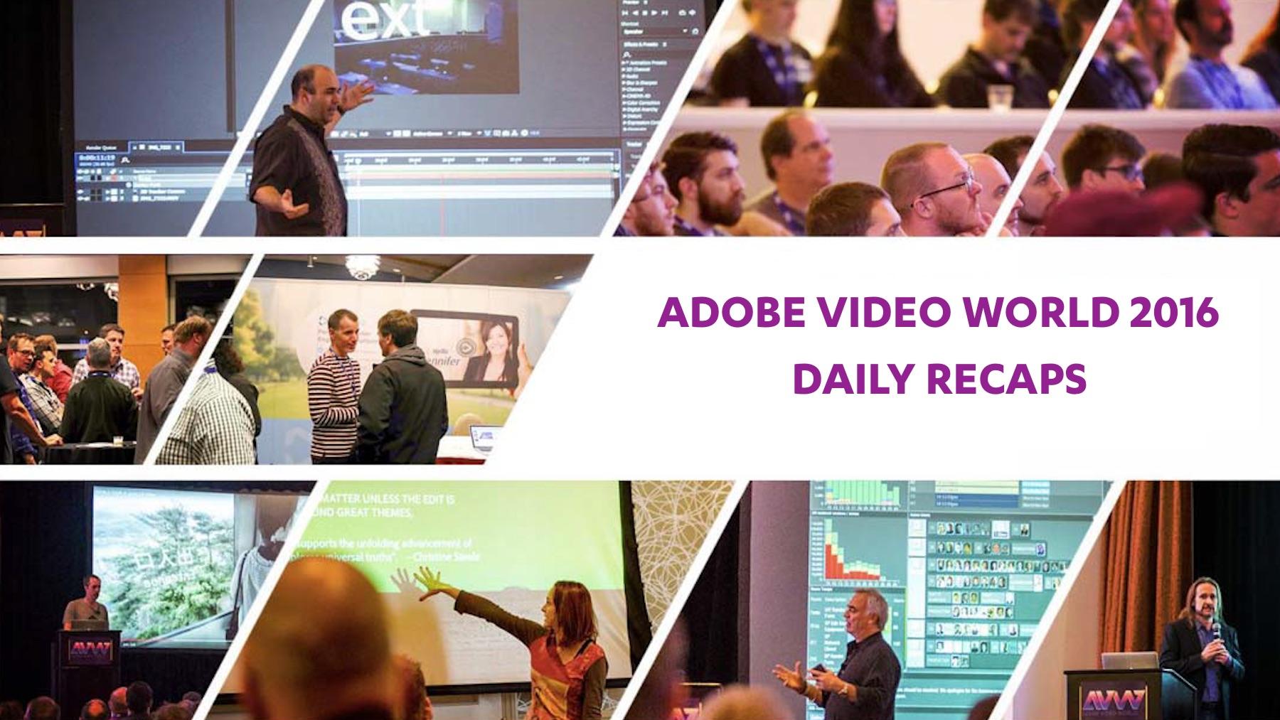 adobe-video-world-2016-daily-recaps