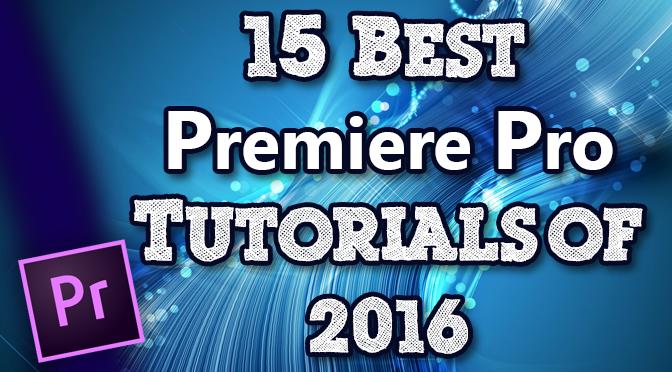 15-Best-Premiere-Pro-Tutorials-of-2016