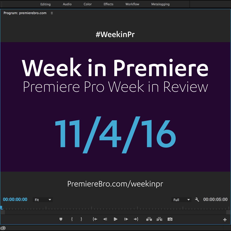 week-in-premiere-pro-110416.jpg