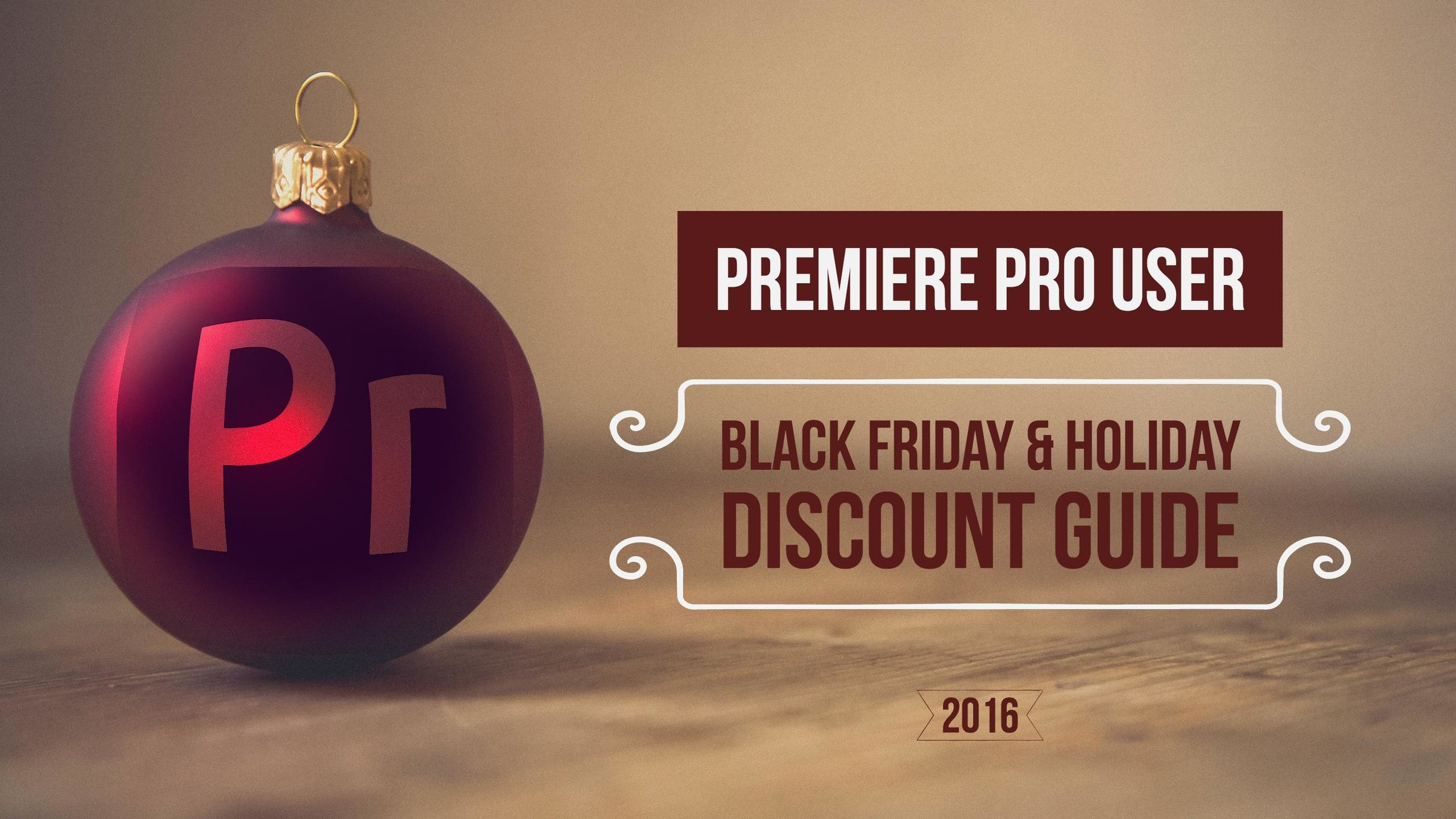 premiere-pro-user-black-friday-holiday-discount-guide-2016.jpeg