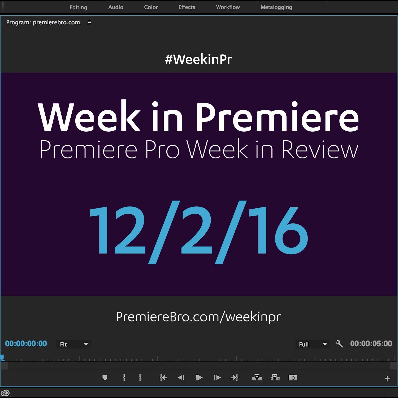 week-in-premiere-pro-120216