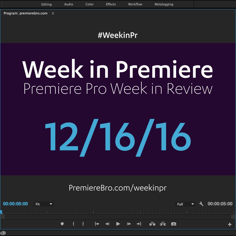 week-in-premiere-pro-121616