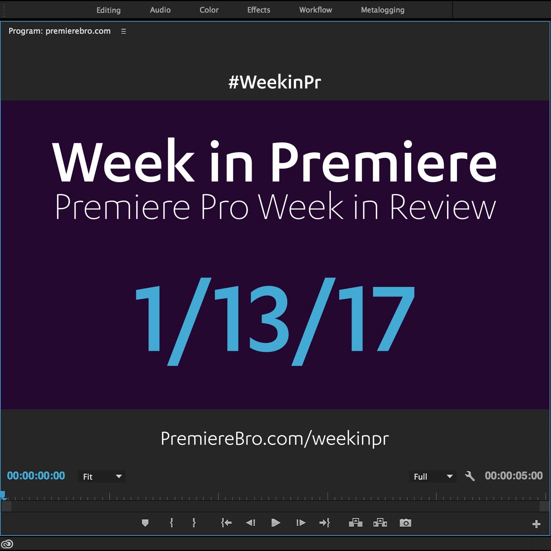 week-in-premiere-pro-011317