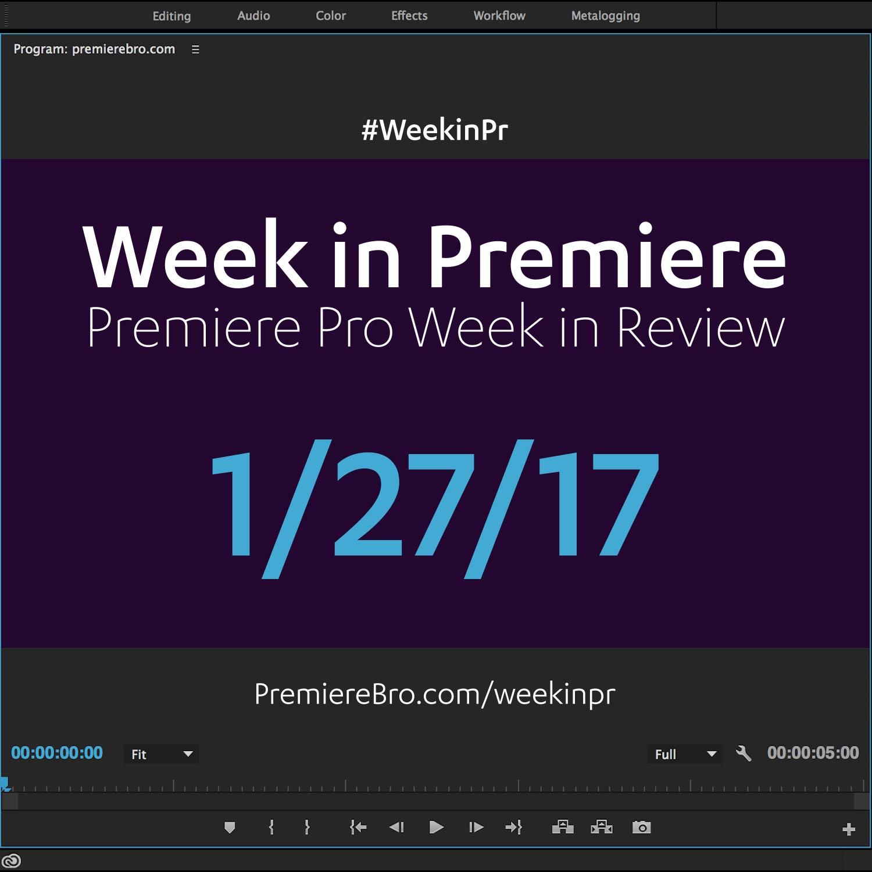 week-in-premiere-pro-012717
