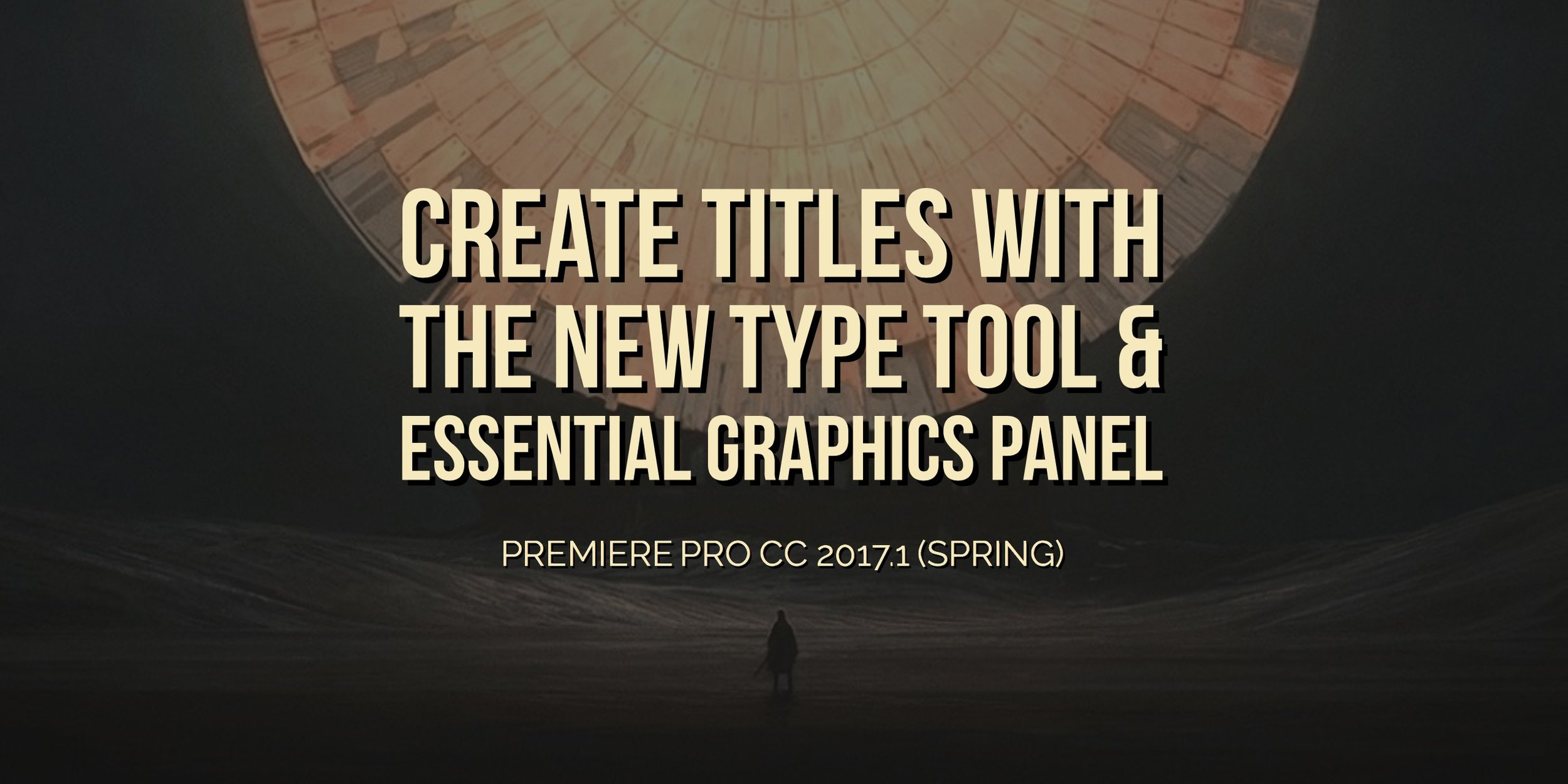create-titles-type-tool-essential-graphics-panel-premiere-pro