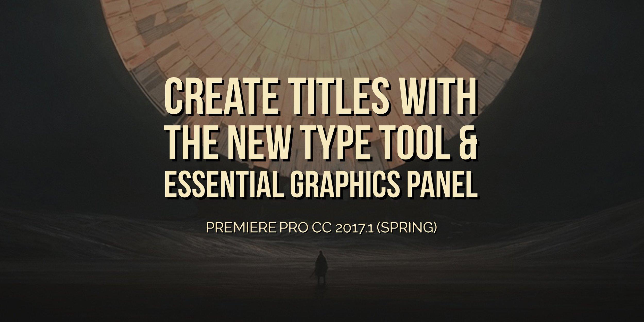 create-titles-type-tool-essential-graphics-panel-premiere-pro.jpeg