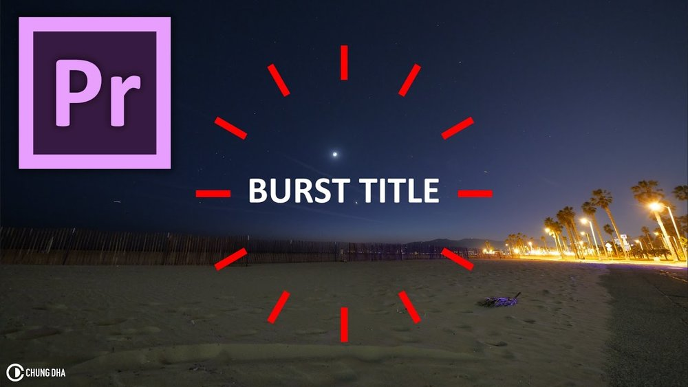 Chung Dha: Burst Title Motion Graphics Template for Adobe Premiere