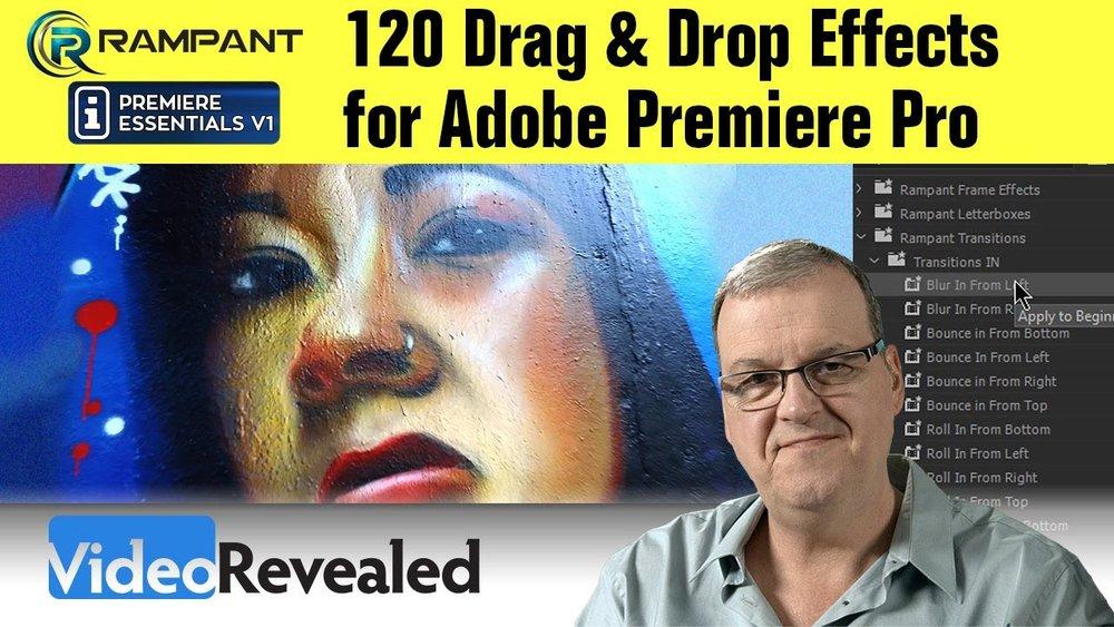 VideoRevealed: Rampant Premiere Essentials - 120 Drag & Drop Effects