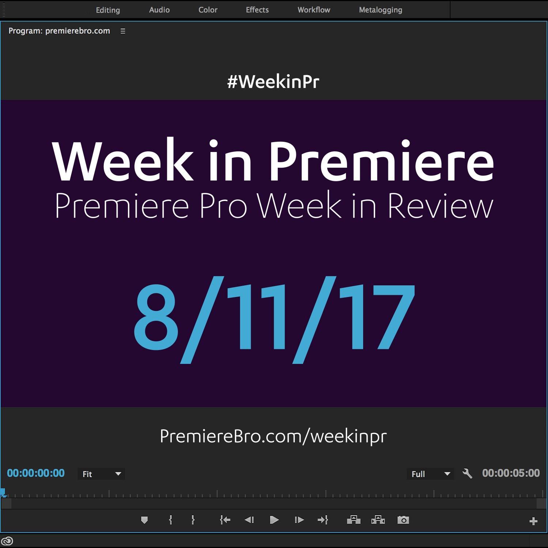 week-in-premiere-pro-081117
