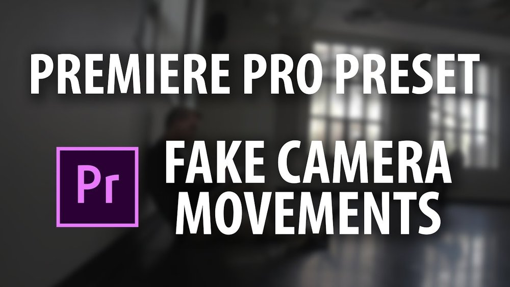 Kyler Holland: Fake Camera Movements Premiere Pro Preset — Premiere Bro