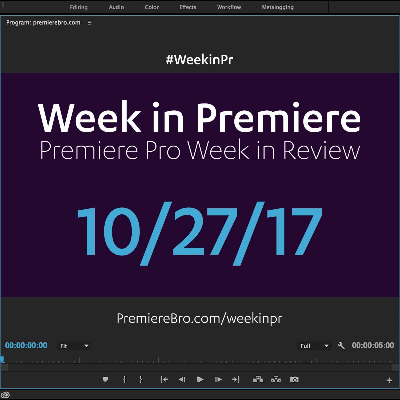 week-in-premiere-pro-102717.jpg
