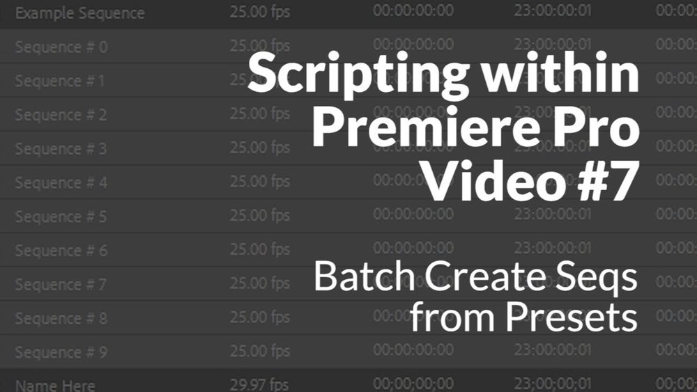 Premiere OnScipt: Batch Create Sequences from Presets, Intro