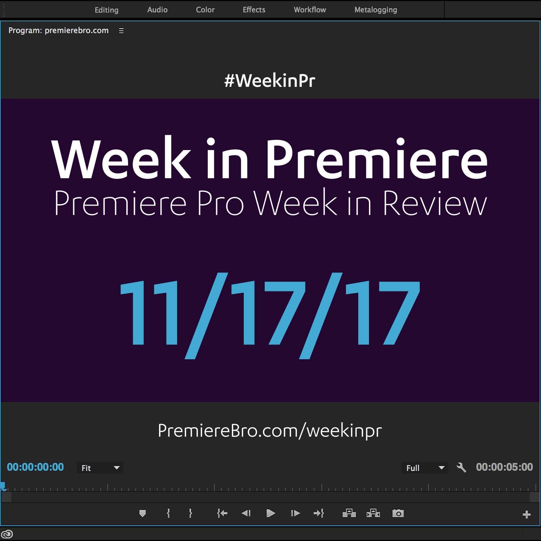week-in-premiere-pro-111717.jpg