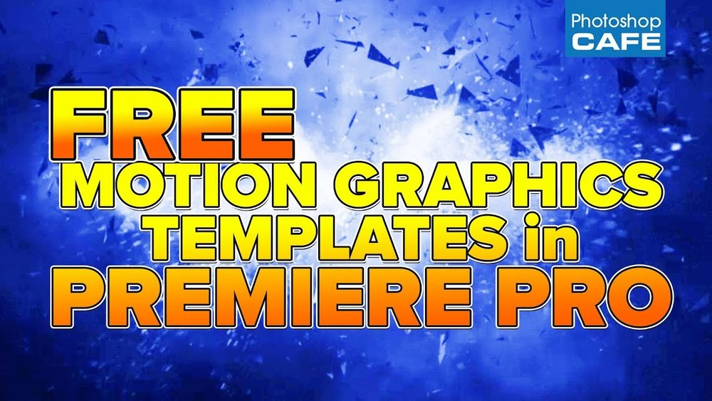 PhotoshopCAFE: Free Motion graphics Templates for Your