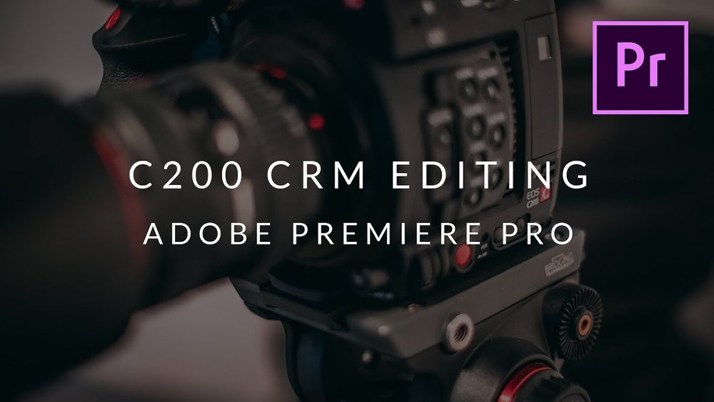 Totally Exposed: Edit Canon C200 CRM files in Adobe Premiere Pro