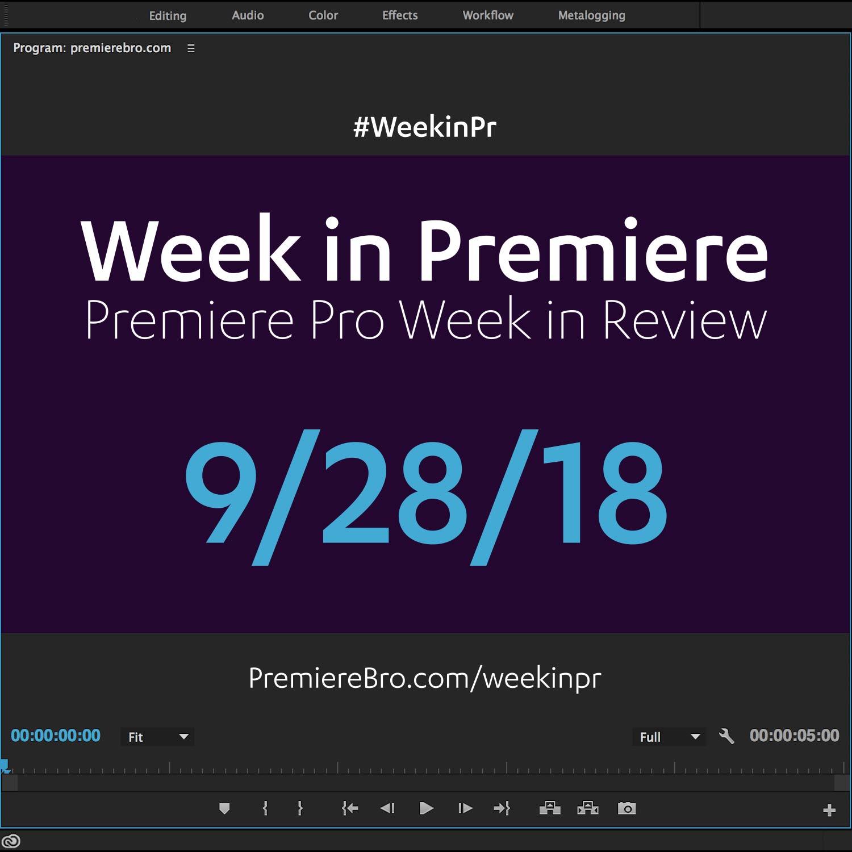 week-in-premiere-pro-092118.jpg
