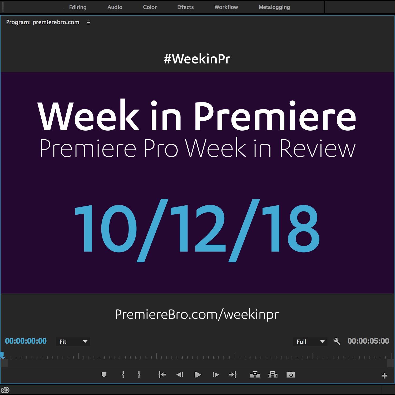 week-in-premiere-pro-101218.jpg