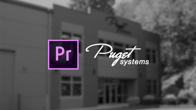 PC for Premiere Pro: Puget Systems — Premiere Bro