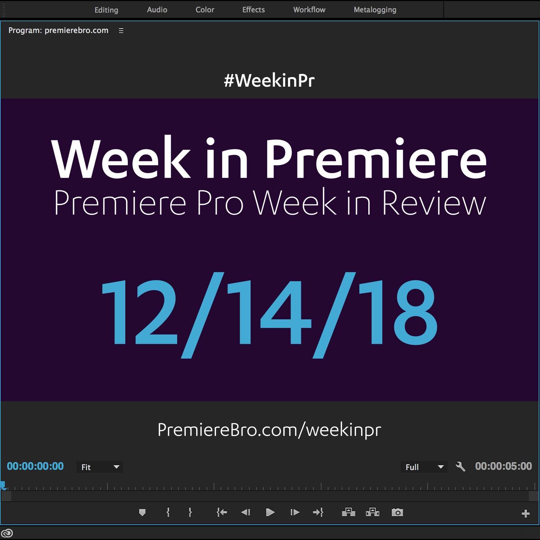 week-in-premiere-pro-121418.jpg
